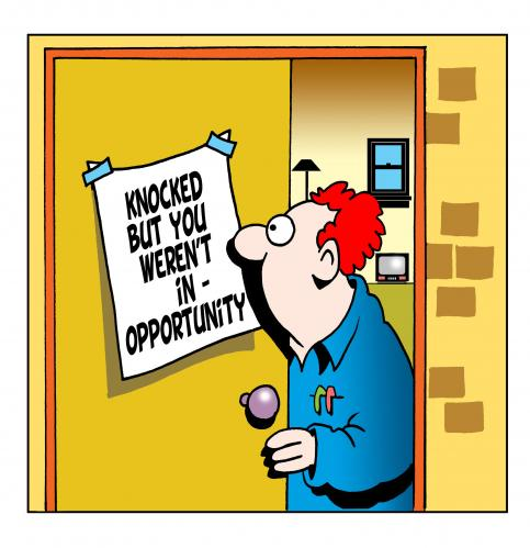 opportunity-knocked-were-you-out