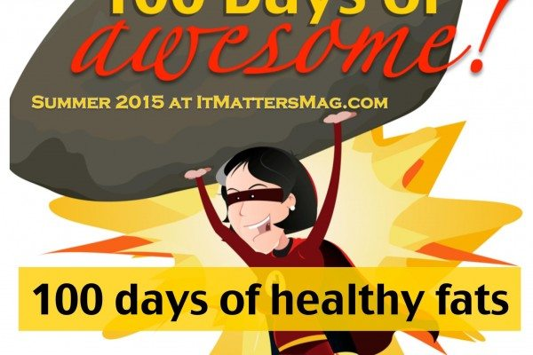 100 days of healthy fats!