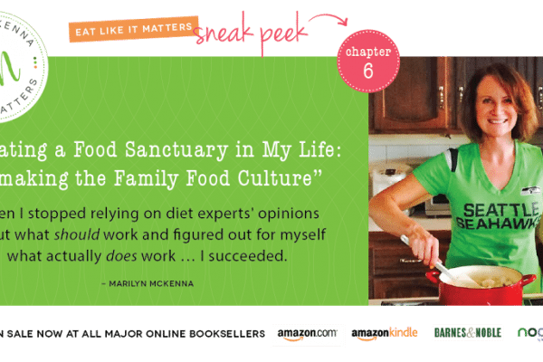 "Book Excerpt: Chapter Six ""Creating a Food Sanctuary in My Life: Remaking the Family Food Culture"