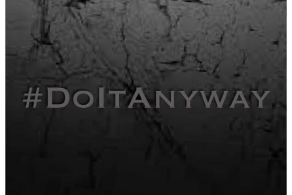 #DoItAnyway