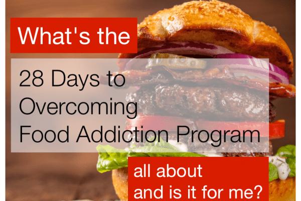 [PODCAST] What's the 28 Days to Overcoming Food Addiction Program and is it for me?