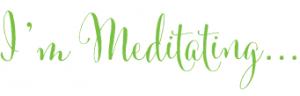 im-meditating